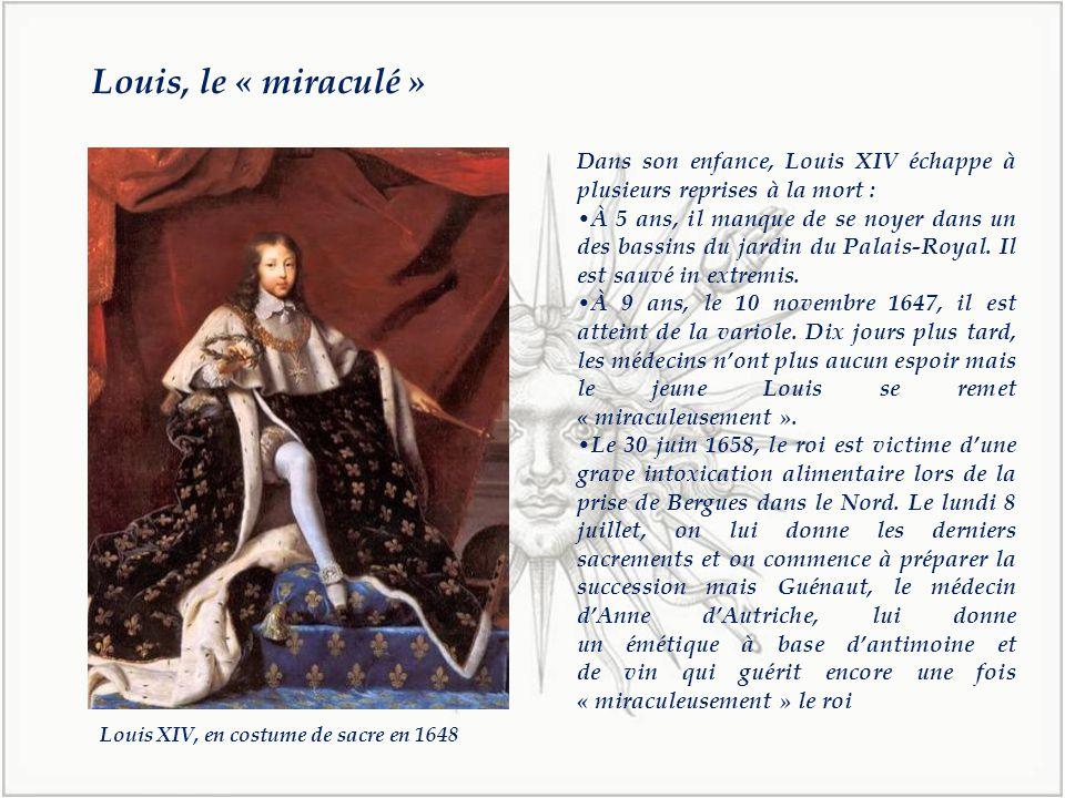 Dans son enfance, Louis XIV échappe à plusieurs reprises à la mort : À 5 ans, il manque de se noyer dans un des bassins du jardin du Palais-Royal.