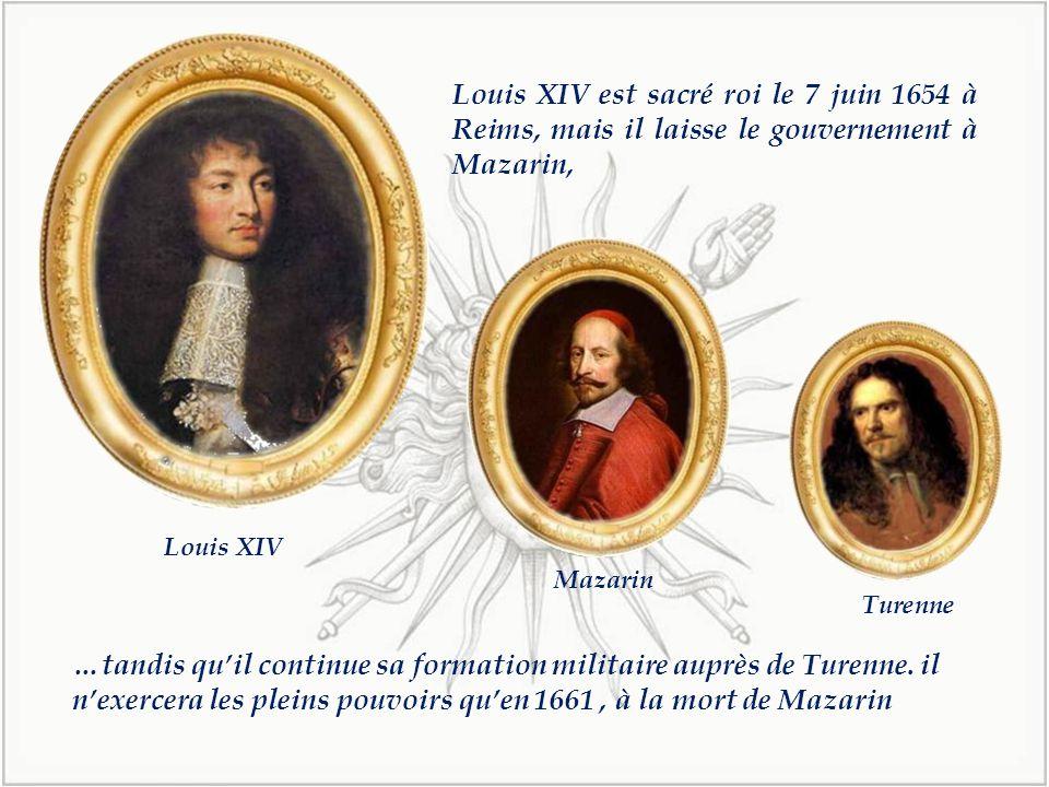 Louis XIV est sacré roi le 7 juin 1654 à Reims, mais il laisse le gouvernement à Mazarin, …tandis qu'il continue sa formation militaire auprès de Turenne.