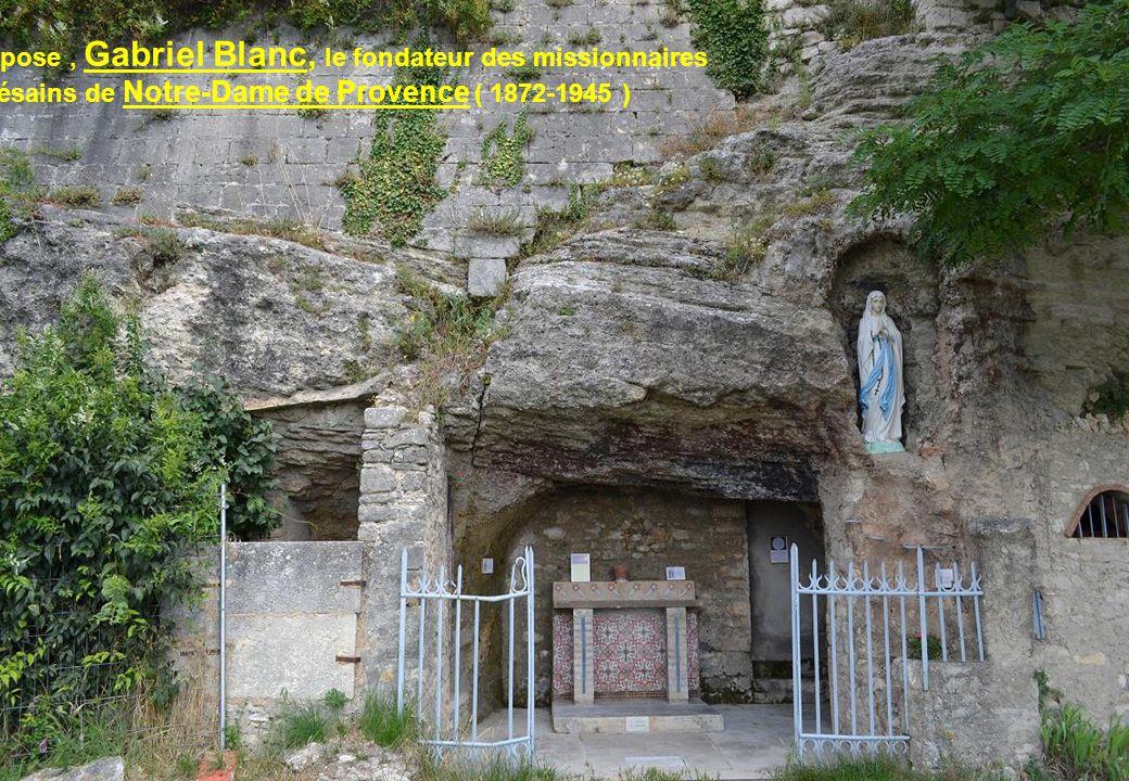 Ici repose, Gabriel Blanc, le fondateur des missionnaires Diocésains de Notre-Dame de Provence ( 1872-1945 )