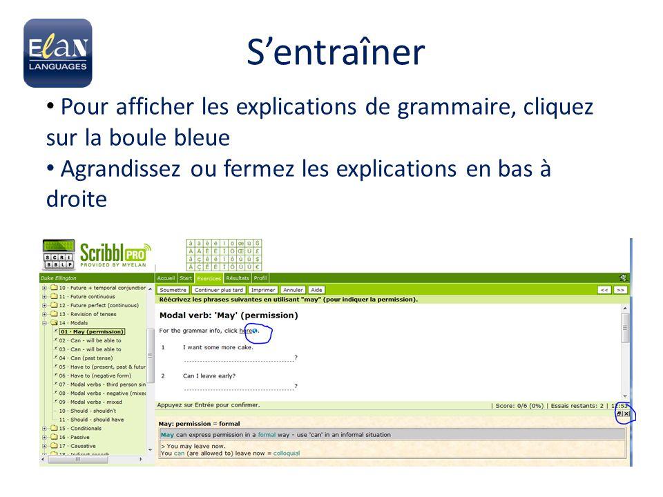 Pour afficher les explications de grammaire, cliquez sur la boule bleue Agrandissez ou fermez les explications en bas à droite
