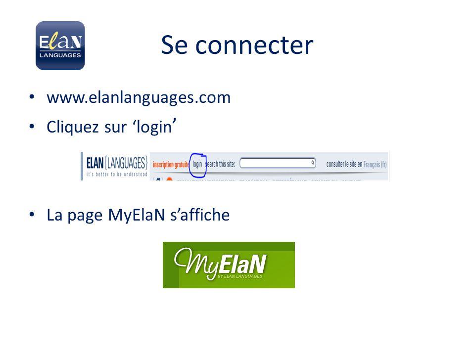 Se connecter www.elanlanguages.com Cliquez sur 'login ' La page MyElaN s'affiche