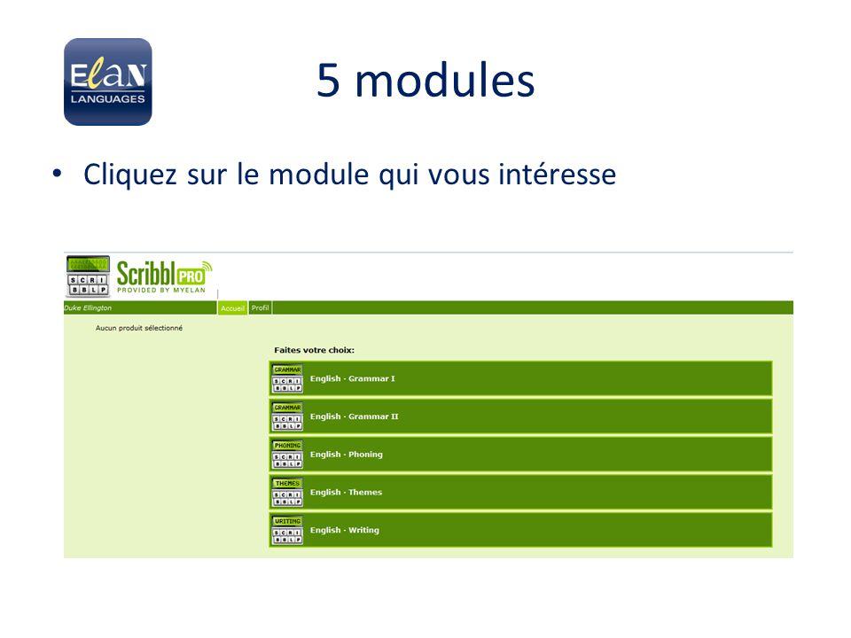 5 modules Cliquez sur le module qui vous intéresse