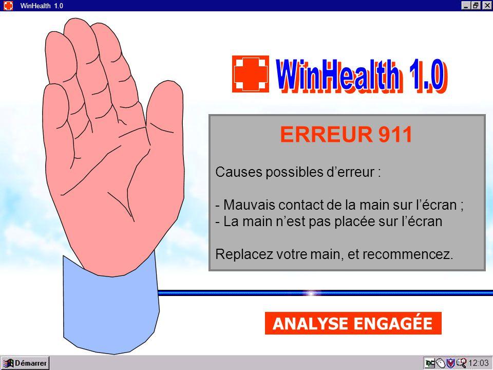 12:05 WinHealth 1.0 Maintenir votre main gauche appliquée sur la main qui apparaît à gauche de l'écran, pendant toute l'analyse. Lancer l'opération av