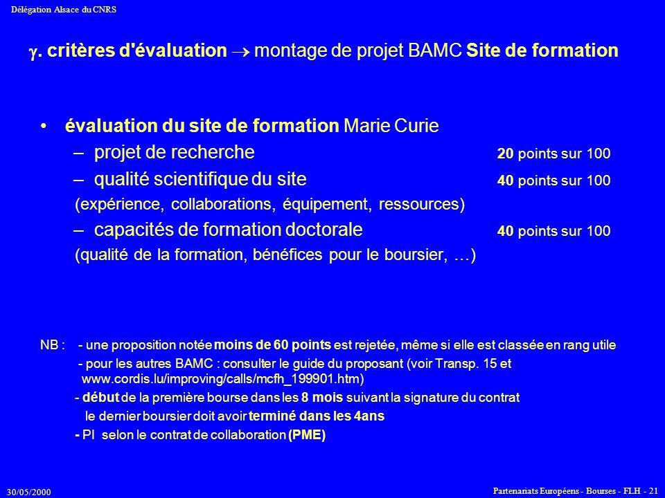 30/05/2000 Délégation Alsace du CNRS Partenariats Européens - Bourses - FLH - 21 . critères d'évaluation  montage de projet BAMC Site de formation é