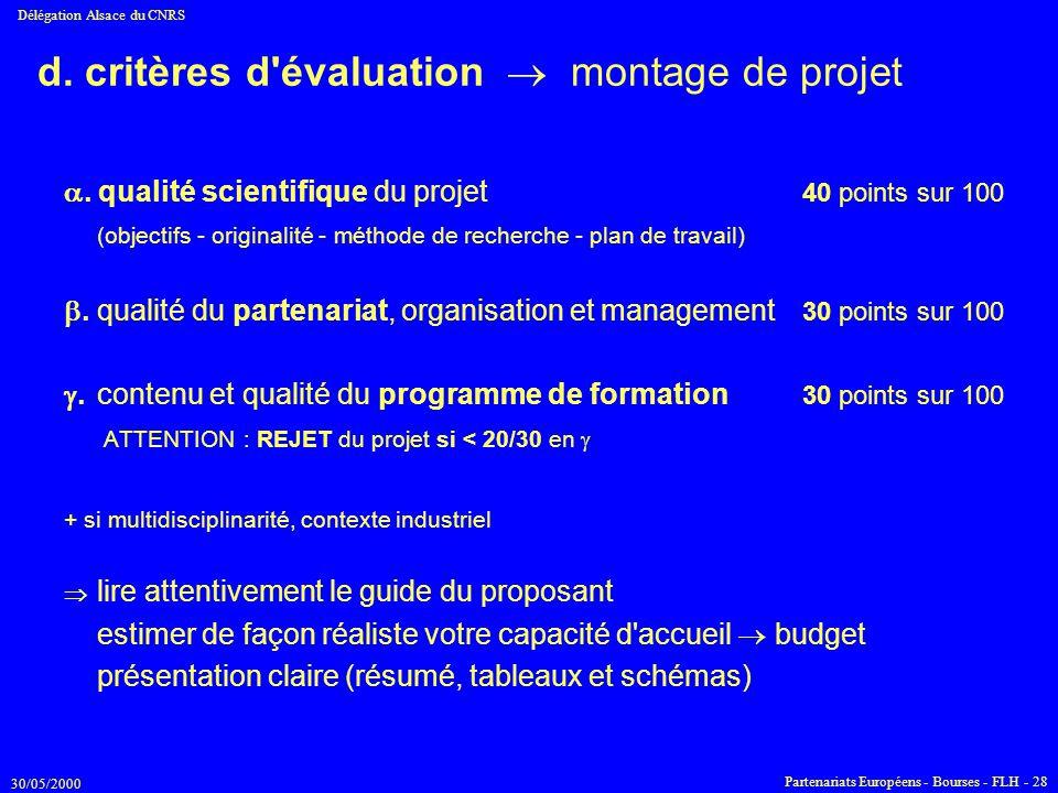 30/05/2000 Délégation Alsace du CNRS Partenariats Européens - Bourses - FLH - 28 d. critères d'évaluation  montage de projet . qualité scientifique
