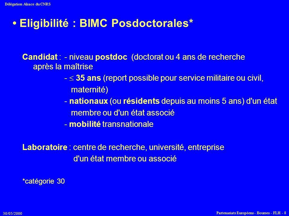 30/05/2000 Délégation Alsace du CNRS Partenariats Européens - Bourses - FLH - 8 Eligibilité : BIMC Posdoctorales* Candidat : - niveau postdoc (doctora