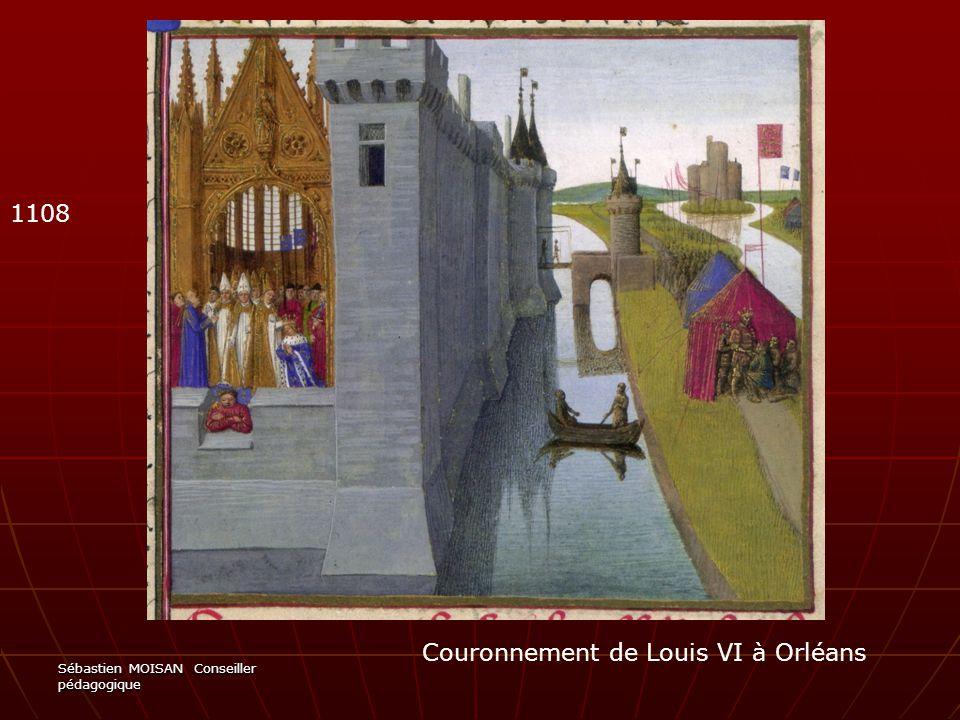 Sébastien MOISAN Conseiller pédagogique Couronnement de Louis VI à Orléans 1108