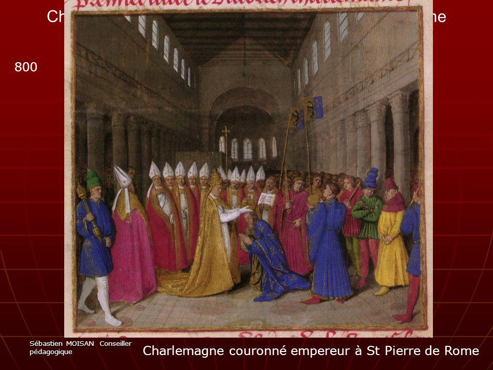 Sébastien MOISAN Conseiller pédagogique Charlemagne couronné empereur à St Pierre de Rome 800