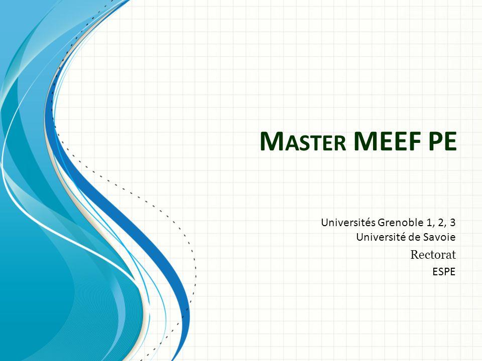 M ASTER MEEF PE Universités Grenoble 1, 2, 3 Université de Savoie Rectorat ESPE