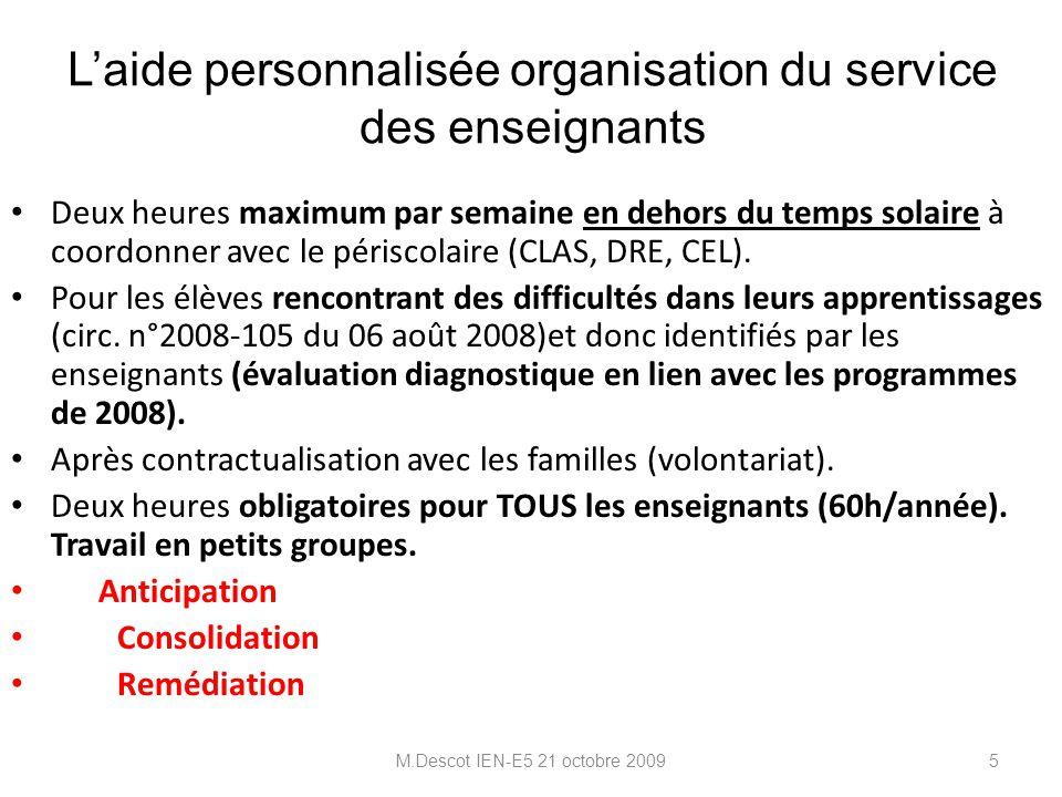 Au niveau de la circonscription depuis l'année 2008/2009 Des propositions d'évaluations pour chaque niveau de classe afin d'affiner les difficultés déjà repérées lors des conseils de cycles.