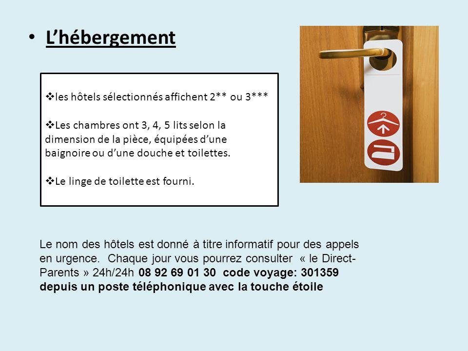 L'hébergement  les hôtels sélectionnés affichent 2** ou 3***  Les chambres ont 3, 4, 5 lits selon la dimension de la pièce, équipées d'une baignoire