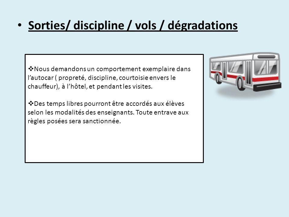 Sorties/ discipline / vols / dégradations  Nous demandons un comportement exemplaire dans l'autocar ( propreté, discipline, courtoisie envers le chau