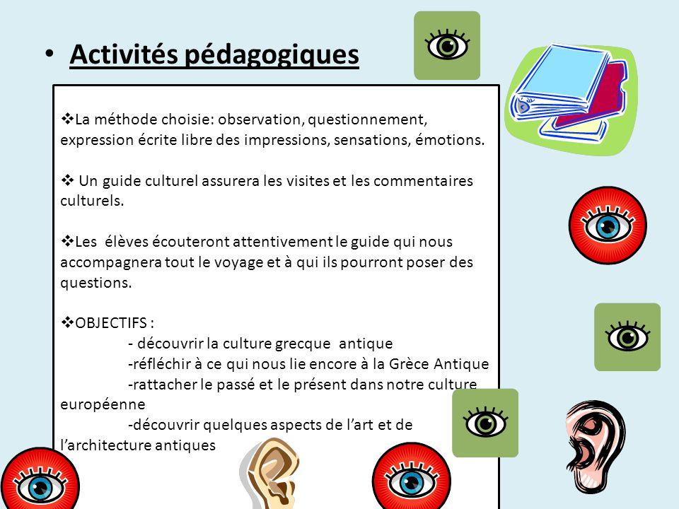 Activités pédagogiques  La méthode choisie: observation, questionnement, expression écrite libre des impressions, sensations, émotions.  Un guide cu