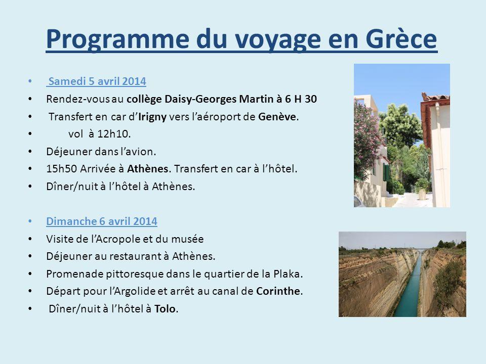 Programme du voyage en Grèce Samedi 5 avril 2014 Rendez-vous au collège Daisy-Georges Martin à 6 H 30 Transfert en car d'Irigny vers l'aéroport de Gen