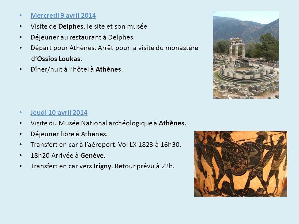 Mercredi 9 avril 2014 Visite de Delphes, le site et son musée Déjeuner au restaurant à Delphes. Départ pour Athènes. Arrêt pour la visite du monastère
