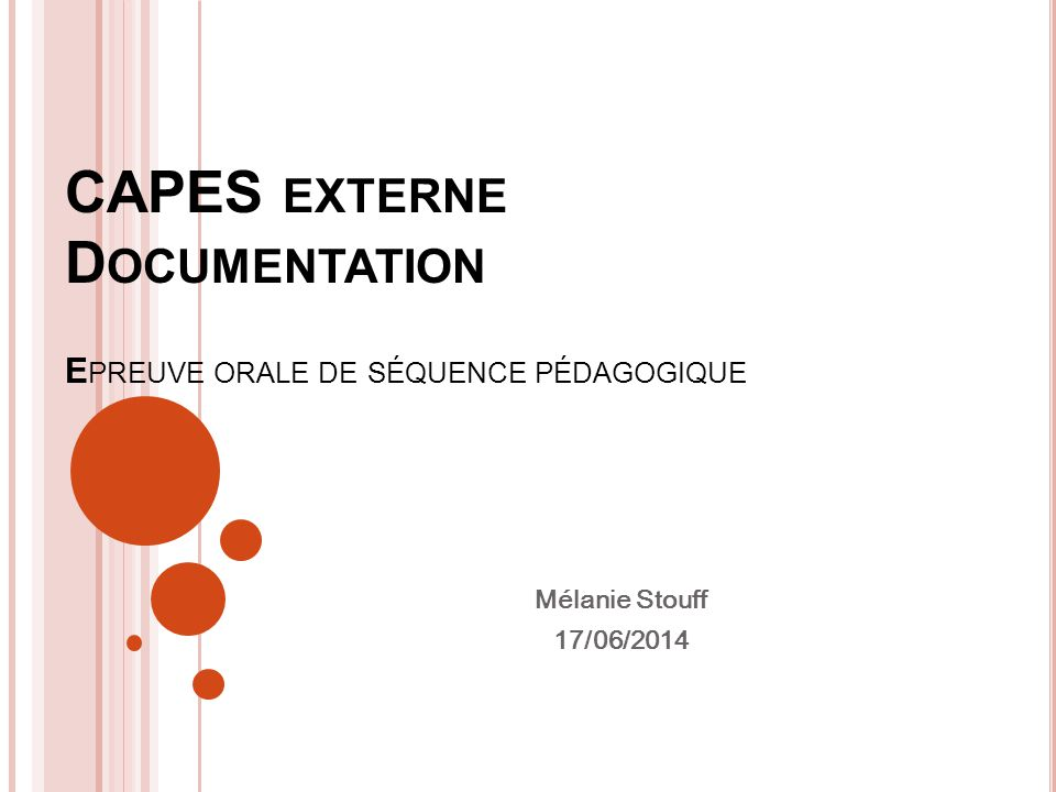 CAPES EXTERNE D OCUMENTATION E PREUVE ORALE DE SÉQUENCE PÉDAGOGIQUE Mélanie Stouff 17/06/2014