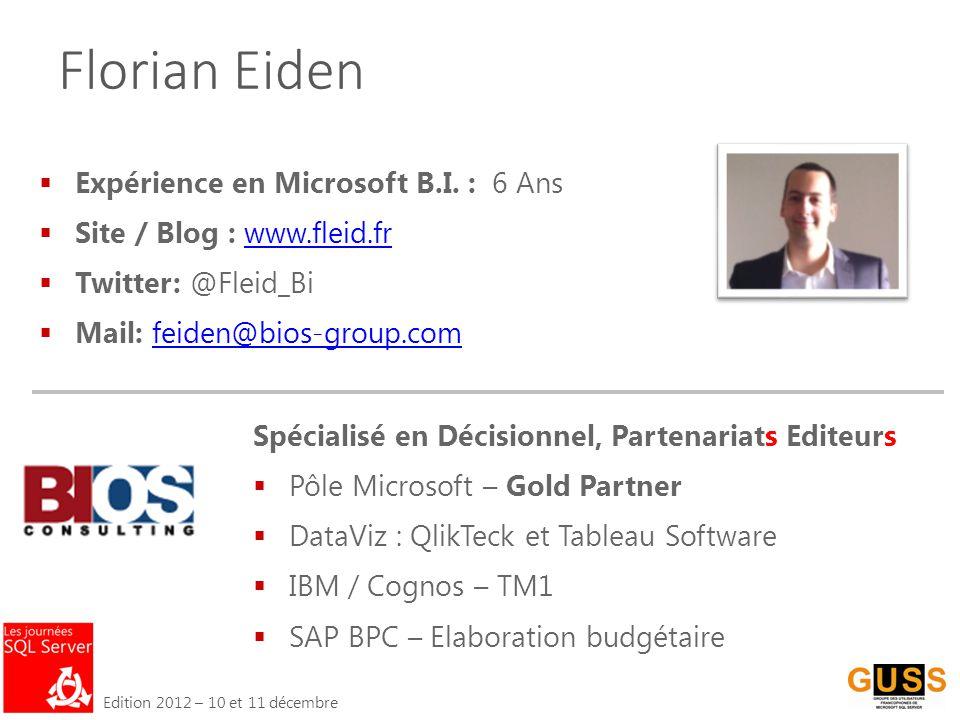 Edition 2012 – 10 et 11 décembre Florian Eiden  Expérience en Microsoft B.I.