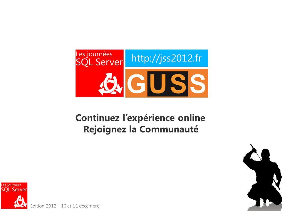 Edition 2012 – 10 et 11 décembre Continuez l'expérience online Rejoignez la Communauté
