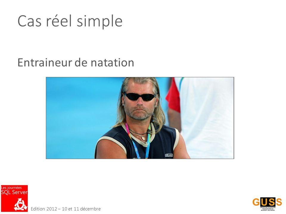 Edition 2012 – 10 et 11 décembre Cas réel simple Entraineur de natation