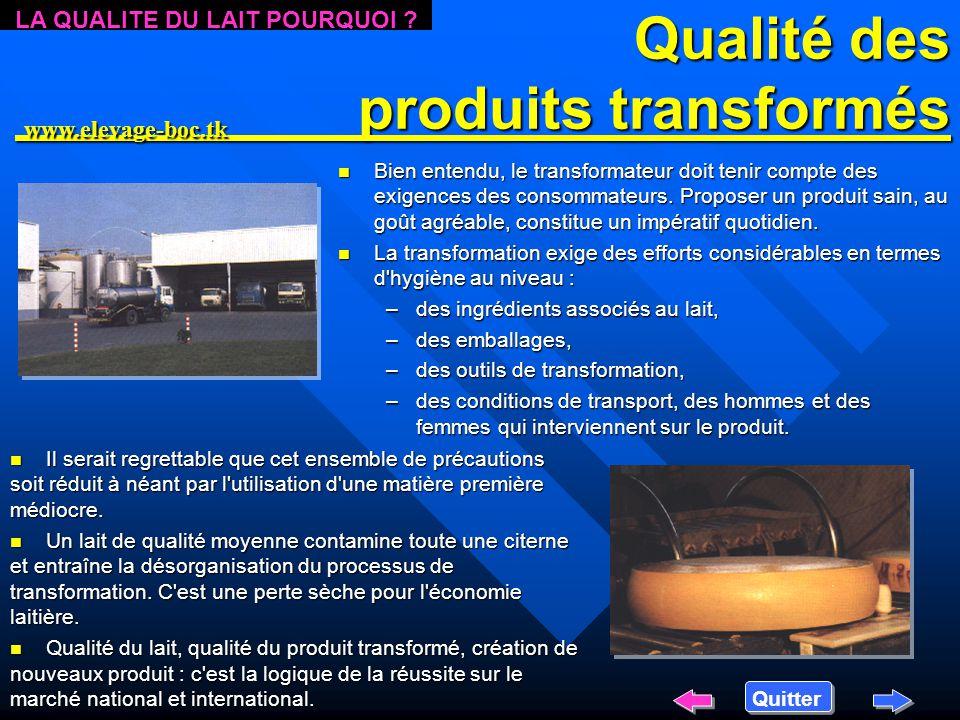 Qualité des produits transformés Quitter n Bien n Bien entendu, le transformateur doit tenir compte des exigences des consommateurs.