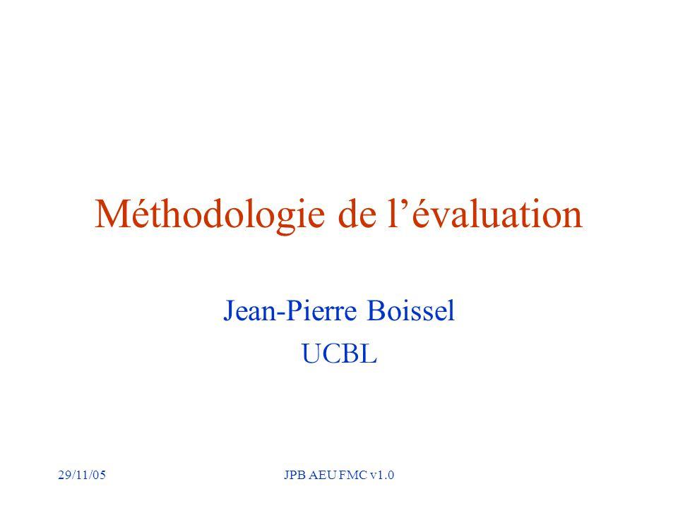 29/11/05JPB AEU FMC v1.0 Méthodologie de l'évaluation Jean-Pierre Boissel UCBL