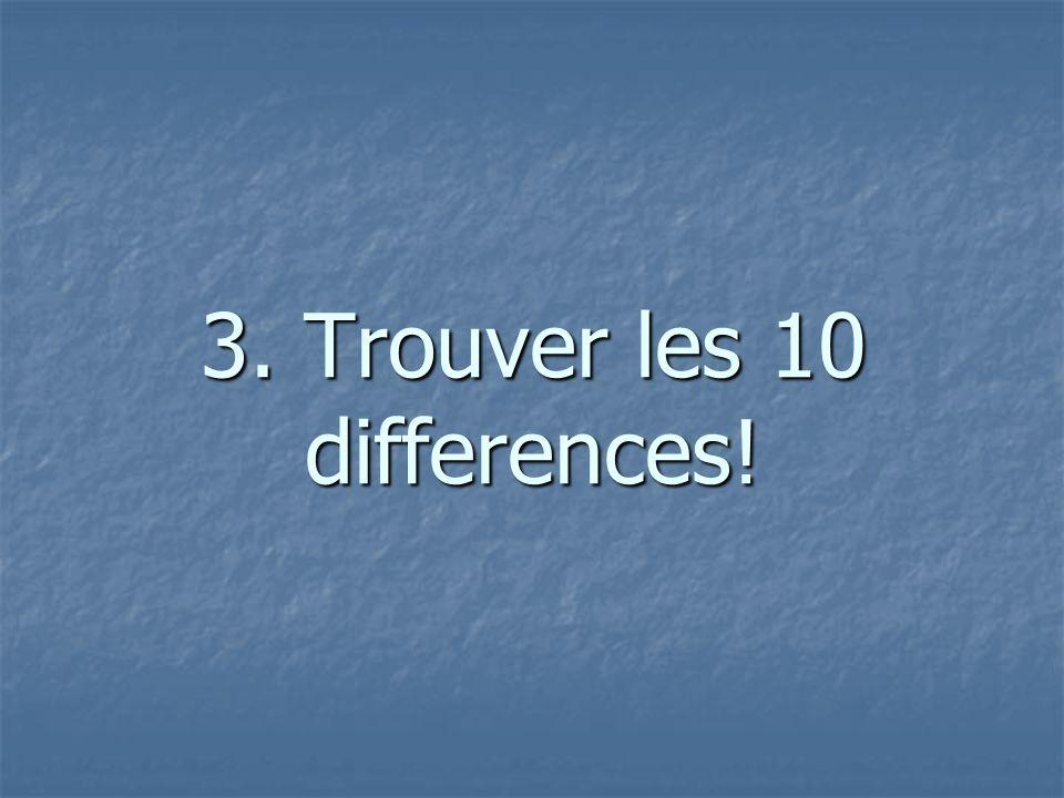 3. Trouver les 10 differences!