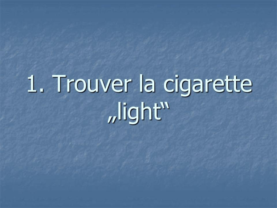 "1. Trouver la cigarette ""light"""