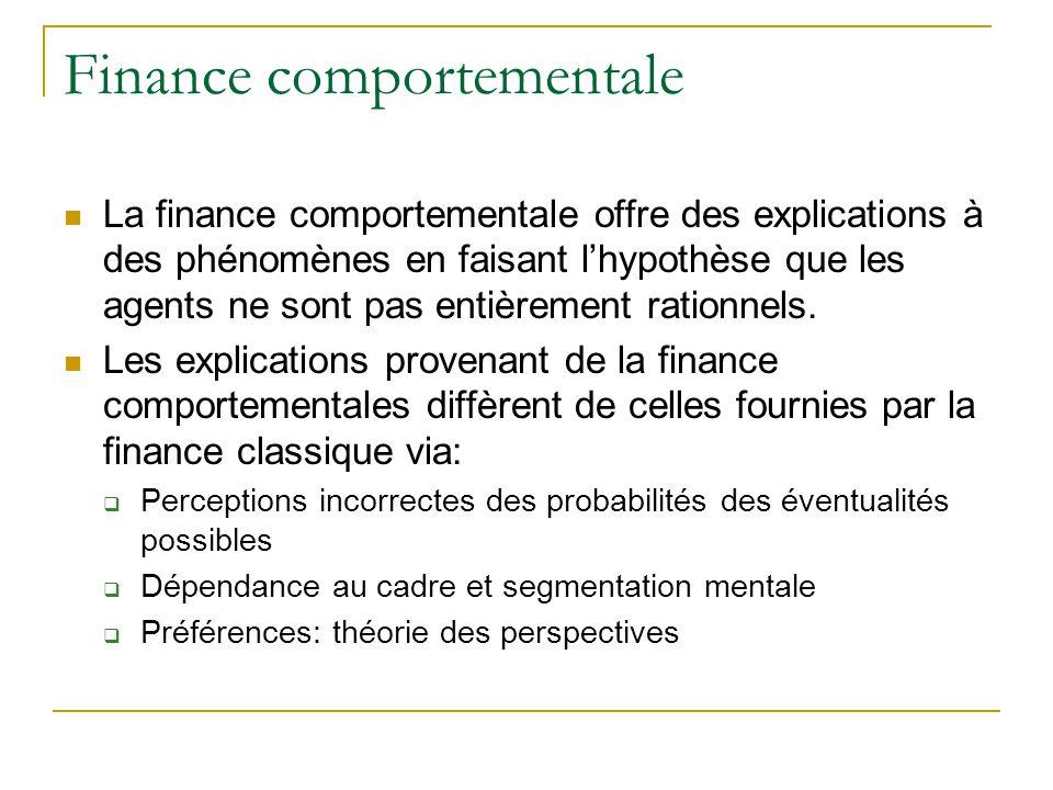 Finance comportementale La finance comportementale offre des explications à des phénomènes en faisant l'hypothèse que les agents ne sont pas entièreme
