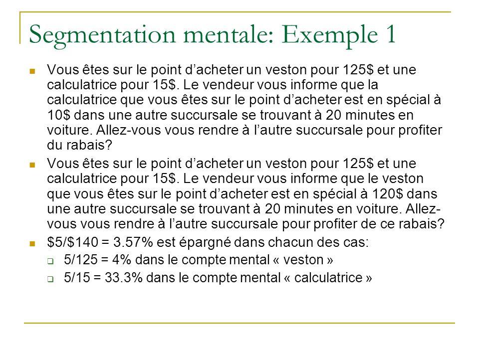 Segmentation mentale: Exemple 1 Vous êtes sur le point d'acheter un veston pour 125$ et une calculatrice pour 15$. Le vendeur vous informe que la calc