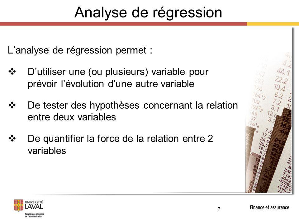 18 Analyse de régression Régression multiple:  Les modèles de régression ne se limitent pas à une seule variable explicative  En finance, nous faisons souvent l'hypothèse qu'un ensemble de facteurs expliquent l'évolution d'une variable Nous pouvons estimer les liens à l'aide d'un modèle de régression linéaire multiple