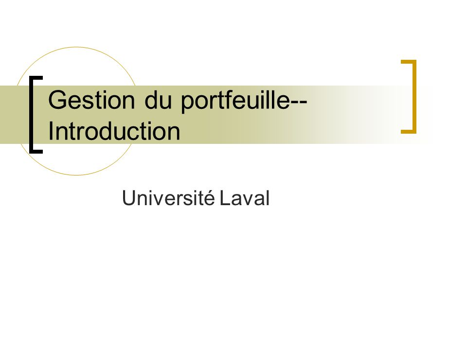 Gestion du portfeuille-- Introduction Université Laval