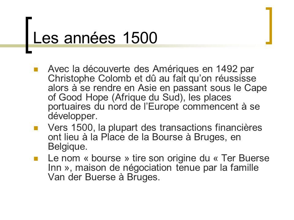 Les années 1500 Vers 1550, Antwerp devient la place financière principale du nord de l'Europe.