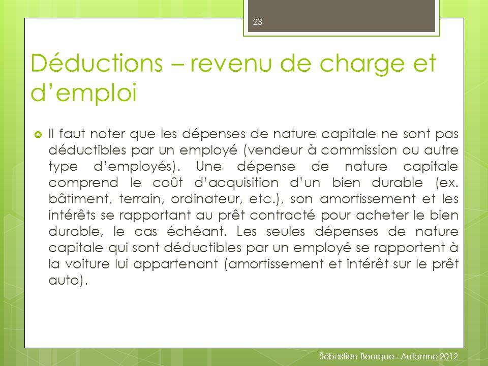  Il faut noter que les dépenses de nature capitale ne sont pas déductibles par un employé (vendeur à commission ou autre type d'employés).