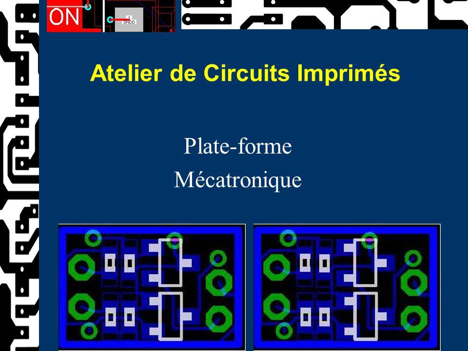 Atelier de Circuits Imprimés Plate-forme Mécatronique