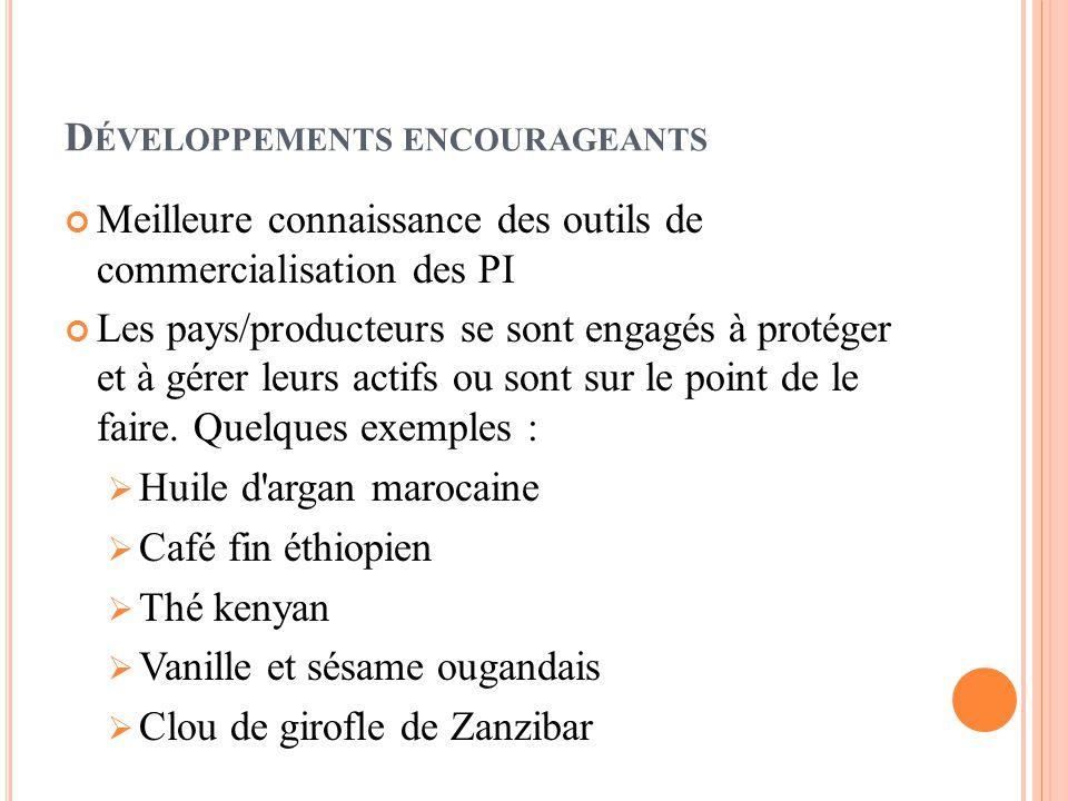 D ÉVELOPPEMENTS ENCOURAGEANTS Les initiatives en cours portent sur le coton ougandais, le café arabica de Tanzanie et le programme OAPI Deux expériences fructueuses seulement en Afrique  Huile d argan marocaine  Café fin éthiopien