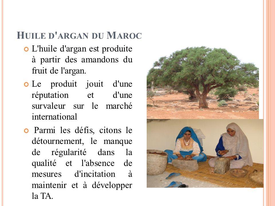 H UILE D ARGAN DU M AROC L huile d argan est produite à partir des amandons du fruit de l argan.