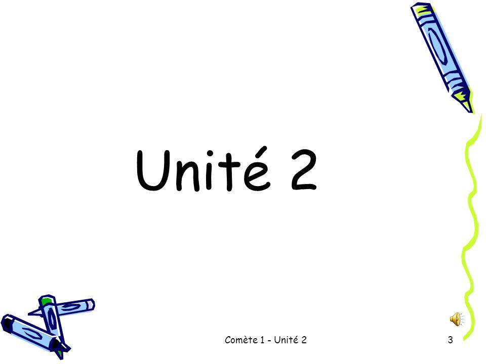 Comète 1 - Unité 23 Unité 2