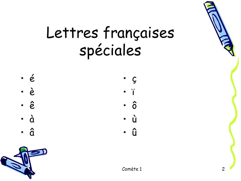 2 Lettres françaises spéciales é è ê à â ç ï ô ù û