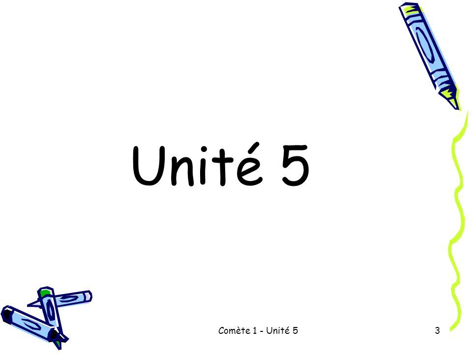 Comète 1 - Unité 53 Unité 5