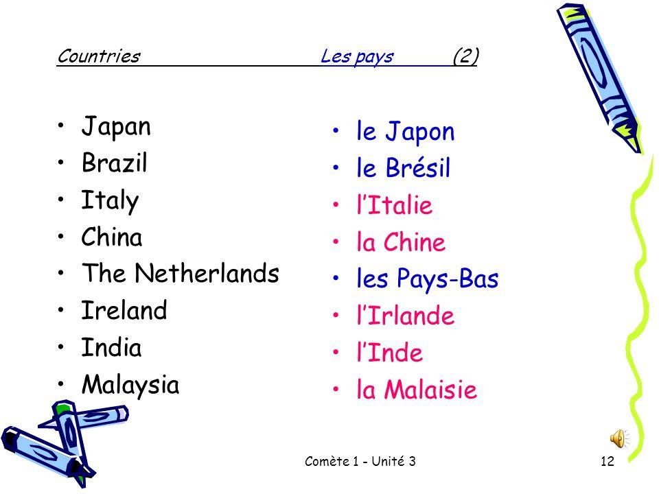 Comète 1 - Unité 311 CountriesLes pays(1) France Belgium New Zealand England Canada Wales Laos United States la France la Belgique la Nouvelle-Zélande