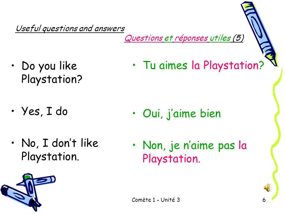 Comète 1 - Unité 35 Useful questions and answers Questions et réponses utiles (4) Do you have Monopoly.