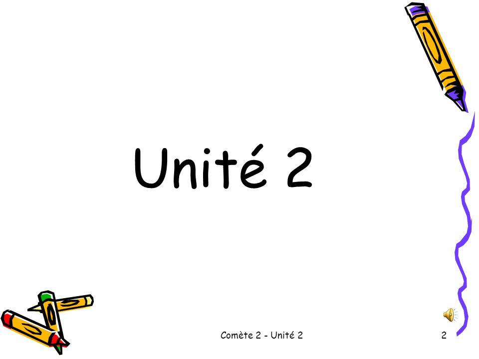 Comète 2 - Unité 22 Unité 2