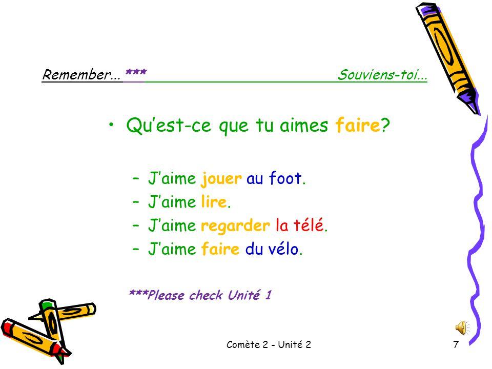 Comète 2 - Unité 26 Tu fais quoi.What do you do?Qu'est-ce que tu fais.