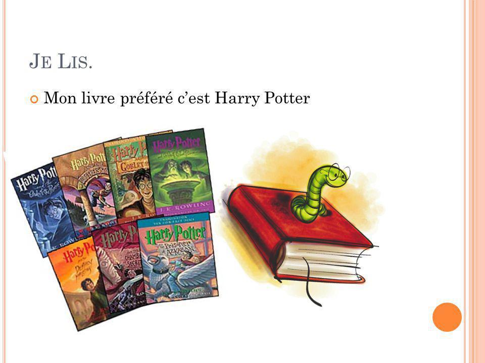J E L IS. Mon livre préféré c'est Harry Potter