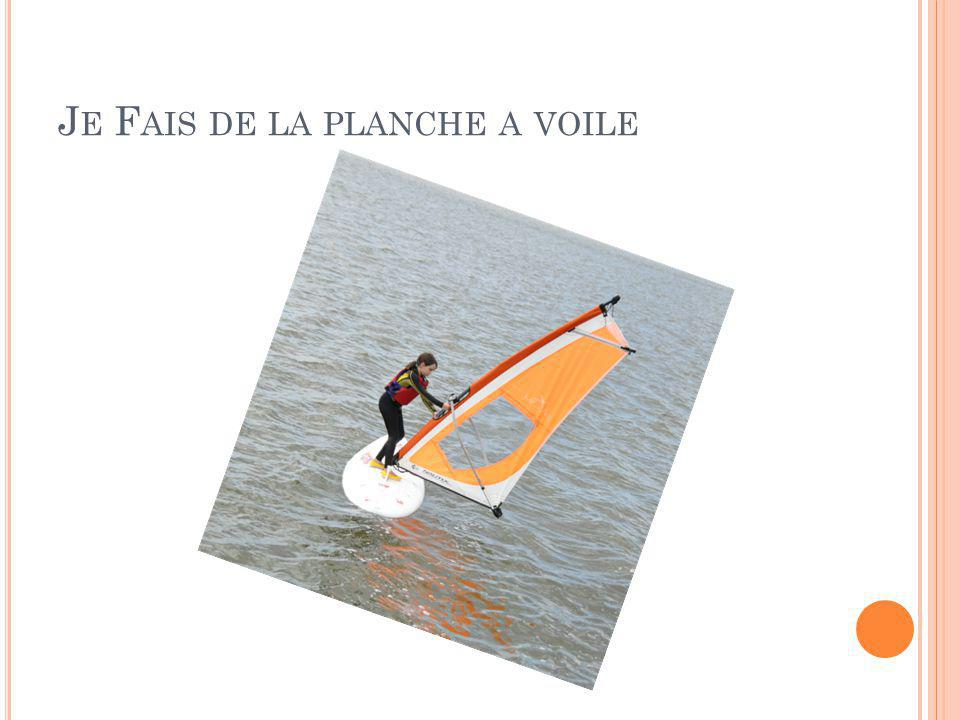 J E F AIS DE LA PLANCHE A VOILE