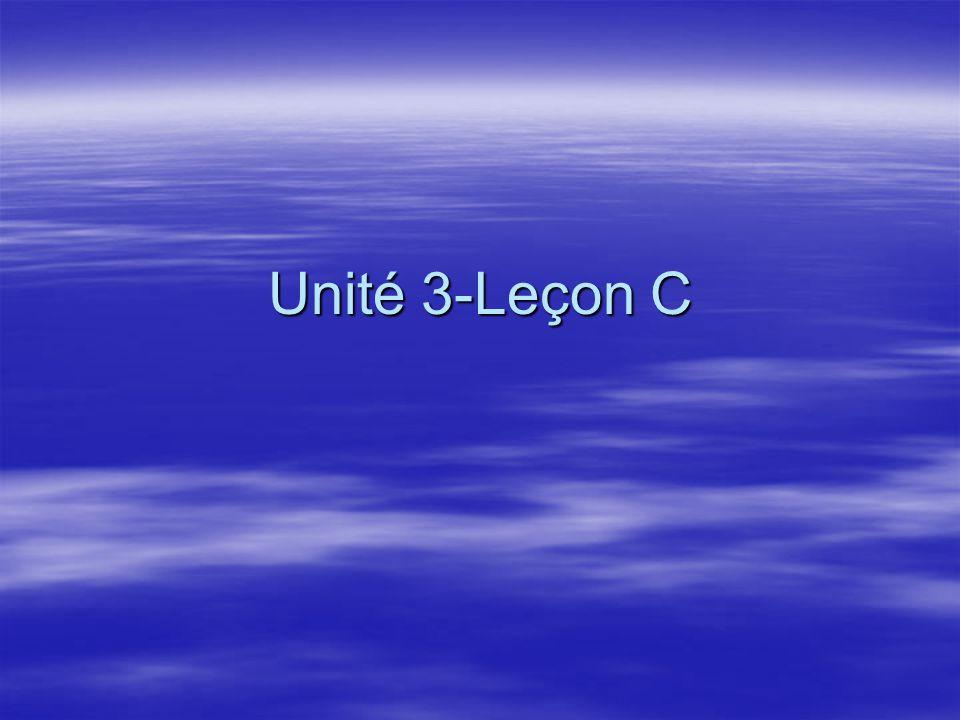 Unité 3-Leçon C
