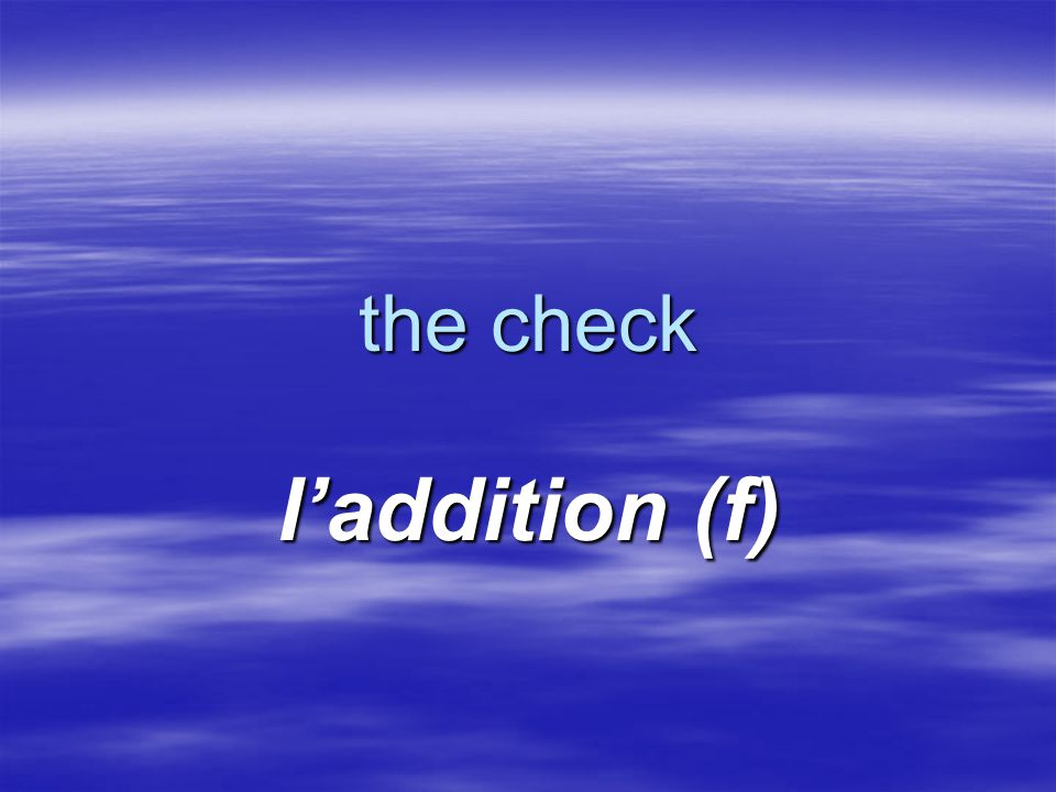 the check l'addition (f)