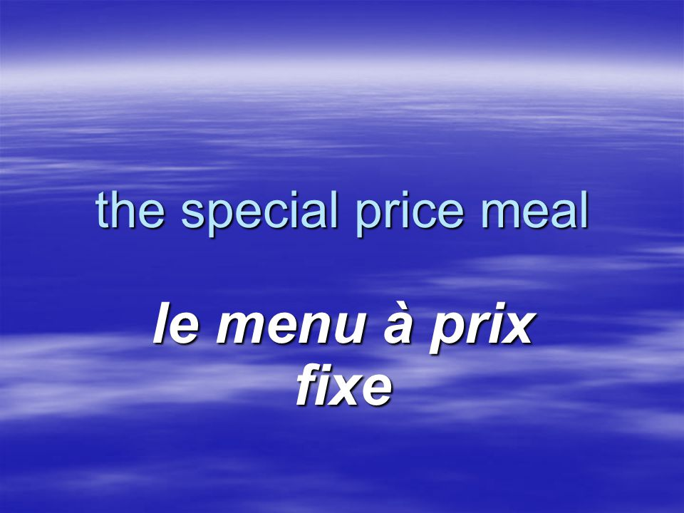 the special price meal le menu à prix fixe