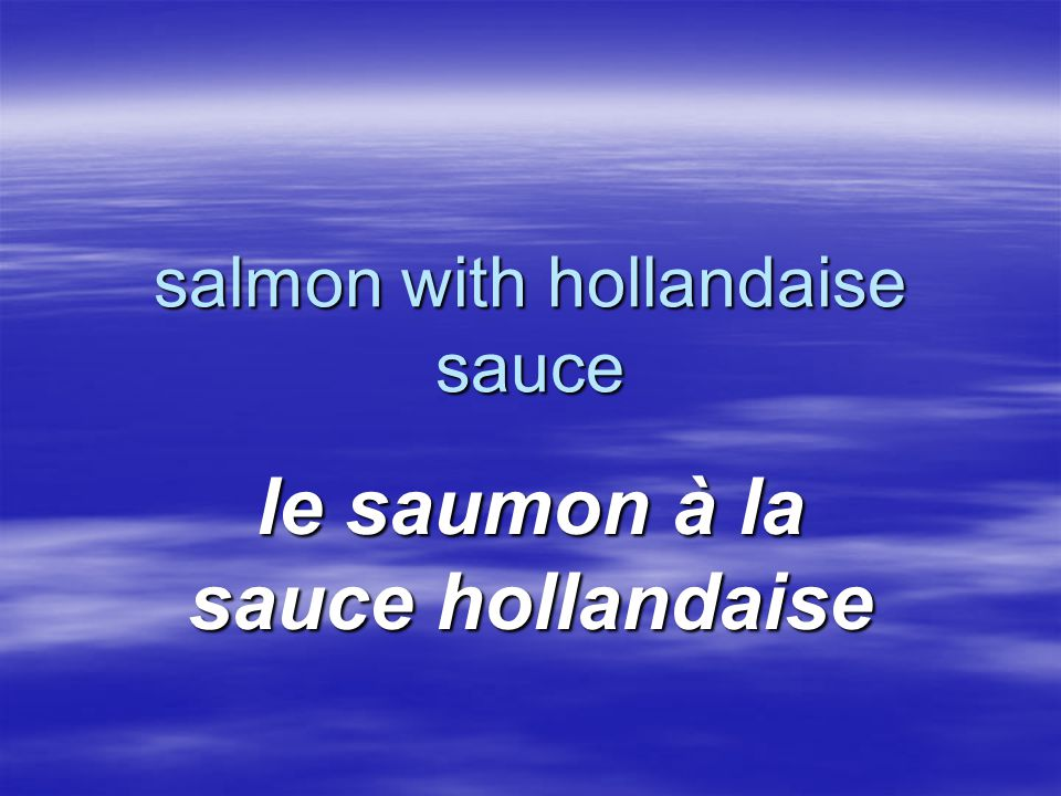 salmon with hollandaise sauce le saumon à la sauce hollandaise