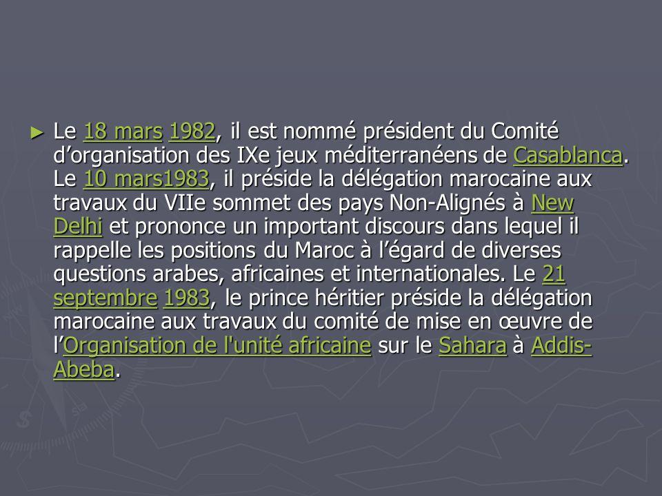 ► Le 18 mars 1982, il est nommé président du Comité d'organisation des IXe jeux méditerranéens de Casablanca. Le 10 mars1983, il préside la délégation